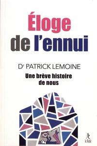 Patrick Lemoine - Eloge de l'ennui - Une brève histoire de nous.