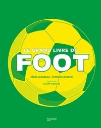 Patrick Lemoine et Jérôme Bureau - Grand livre du foot.