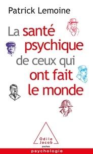 Patrick Lemoine - La santé psychique de ceux qui ont fait le monde.