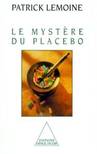 Ebooks gratuits pour le téléchargement d'ibooks Le Mystère du placebo par Patrick Lemoine iBook DJVU