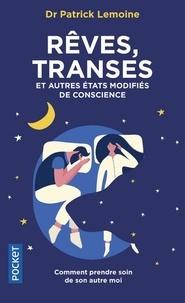 Patrick Lemoine - Rêves, transes et autres états modifiés de la conscience - Soigner son moi secret.