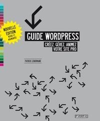 Patrick Lenormand - Guide Wordpress - Créez, gérez, animez votre site pro.