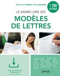 Patrick Lenormand et Etienne Riondet - Le grand livre des modèles de lettres.