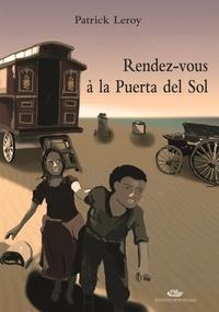 Patrick Leroy - Rendez-vous à la Puerta del Sol.