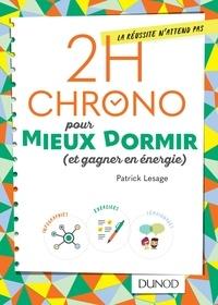 Patrick Lesage - 2h Chrono pour mieux dormir (et gagner en énergie).