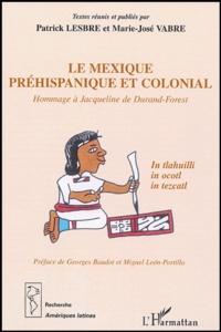 Histoiresdenlire.be Le Mexique préhispanique et colonial - Hommage à Jacqueline de Durand-Forest Image
