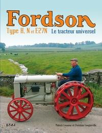 Patrick Lesueur et Christian Longueville - Fordson Type H, N et E27N - Le tracteur universel.