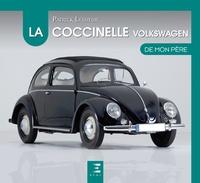 Patrick Lesueur - La Coccinelle VW de mon père.