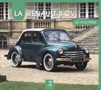 Patrick Lesueur - La Renault 4 CV de mon père.