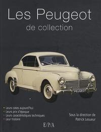 Patrick Lesueur - Les Peugeot de collection.