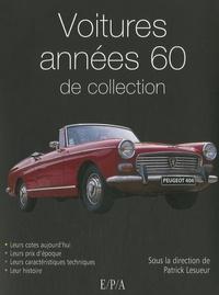 Patrick Lesueur et Marc-Antoine Colin - Voitures années 60 de collection.