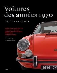 Patrick Lesueur - Voitures des années 1970 de collection.