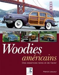 Patrick Lesueur - Woodies Américains - Des essences rares et de l'acier.