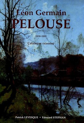 Patrick Levesque et Edouard Stephan - Léon Germain Pelouse 1838-1891.