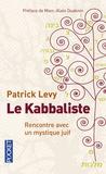 Patrick Levy - Le kabbaliste - Rencontre avec un mystique juif.