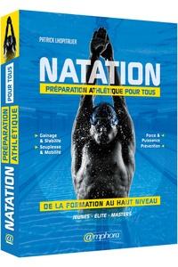 Natation, préparation athlétique pour tous- De la formation au haut niveau - Patrick Lhopitalier pdf epub