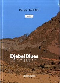 Patrick Liaudet - Djebel blues.