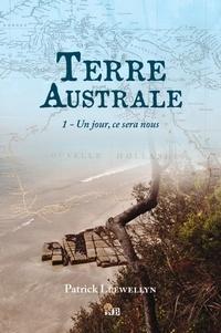 Téléchargez des livres gratuits pour ipad 3 Terre australe  - 1 - Un jour, ce sera nous  (French Edition) 9782374537467 par Patrick Llewellyn