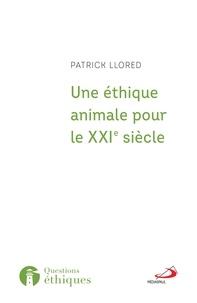 Patrick Llored - Une éthique animale pour le XXIè siècle - L'héritage franciscain.