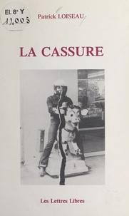 Patrick Loiseau - La cassure.