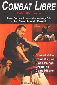 Patrick Lombardo - Pankido - Tome 2, Combat Libre.