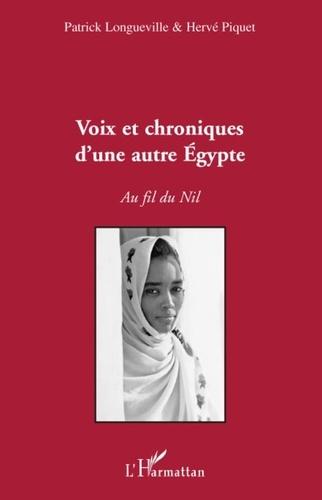 Patrick Longueville et Hervé Piquet - Voix et chroniques d'une autre Egypte - Au fil du Nil.