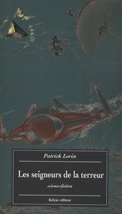Patrick Lorin - Les seigneurs de la terreur.