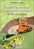 Patrick Loste - Cueillir et cuisiner les plantes sauvages de Haute-Savoie.