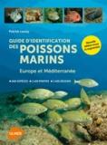 Patrick Louisy - Guide d'identification des poissons marins - Europe et Méditerranée.