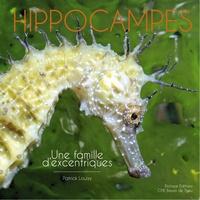 Patrick Louisy - Hippocampes - Une famille d'excentriques.