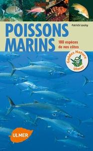 Patrick Louisy - Poissons marins - 180 espèces de nos côtes.