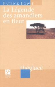 Patrick Lowie - La légende des amandiers en fleurs.