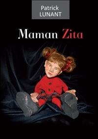 Patrick Lunant - Maman Zita.