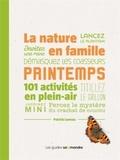 Patrick Luneau - La nature en famille au printemps - 100 activités en plein air.