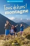 Patrick Luneau et Manon Luneau - Tous dehors ! à la montagne.
