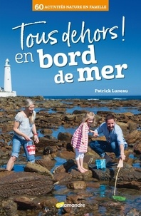 Patrick Luneau - Tous dehors ! en bord de mer.