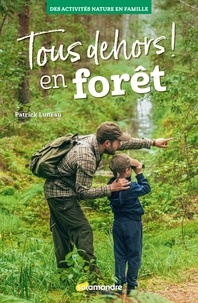 Patrick Luneau - Tous dehors ! En forêt.