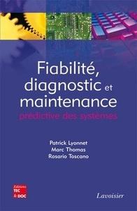 Patrick Lyonnet et Marc Thomas - Fiabilité, diagnostic et maintenance prédictive des systèmes.