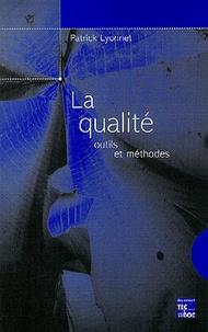 Patrick Lyonnet - La qualité - Outils et méthodes.