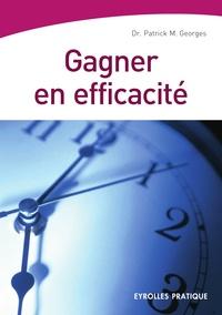 Patrick-M Georges - Gagner en efficacité.