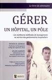 Patrick M. Georges et Julien Samson - Gérer un hôpital, un pôle - Les meileures méthodes de management au service des gestionnaires hospitaliers.