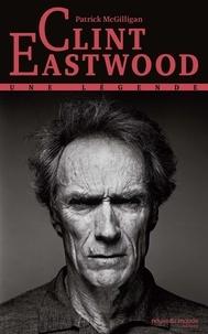 Livre en ligne à télécharger gratuitement en pdf Clint Eastwood  - Une légende