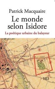 Patrick Macquaire - Le monde selon Isidore - La poètique urbaine du balayeur, une mosaïque d'interventions sociales et culturelles.