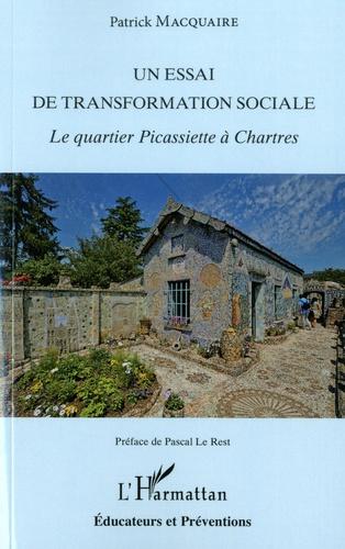 Patrick Macquaire - Un essai de transformation sociale - Le quartier Picassiette à Chartres.