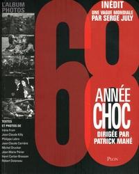 Patrick Mahé et Nathalie Fiszman - 68, année choc.