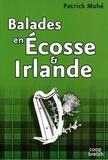 Patrick Mahé - Balades en Ecosse et Irlande - Voyage dans l'archipel gaélique.