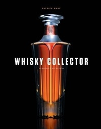 Patrick Mahé - Whisky collector - Flacons d'exception.
