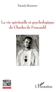 La vie spirituelle et psychologique de Charles de Foucauld.pdf