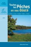 Patrick Maître et Patrick Guillotte - Toutes les pêches en eau douce.