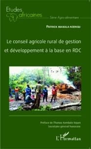 Le conseil agricole rural de gestion et développement à la base en RDC - Patrick Makala Nzegu |